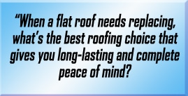 What's the best replacement covering for a flat roof?